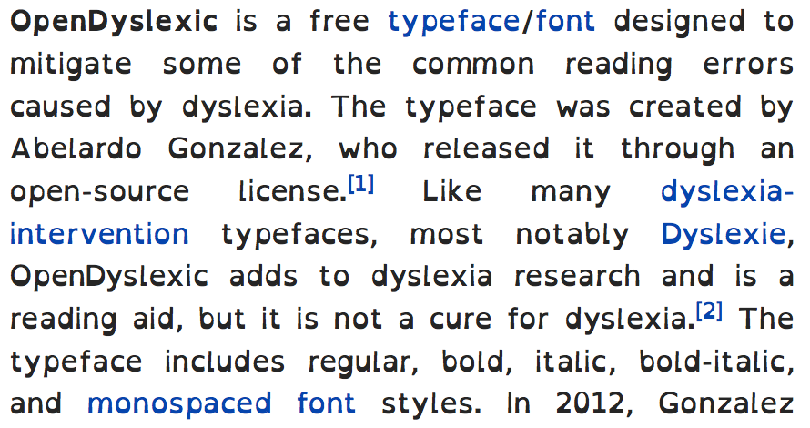Wikipedia article on the typeface OpenDyslexic, set in that typeface. Found under the creative common licence.